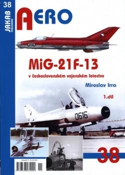 Aero 38 - MiG-21F-13 v československém vojenském letectvu (1. díl)