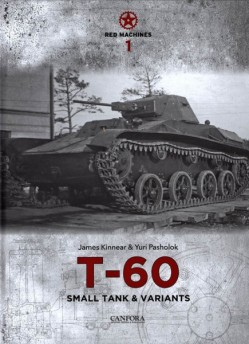 Red Machines Vol.1: The T-60 small tank and variants