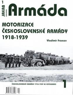Armáda 1: Motorizace Československé armády 1918-1939