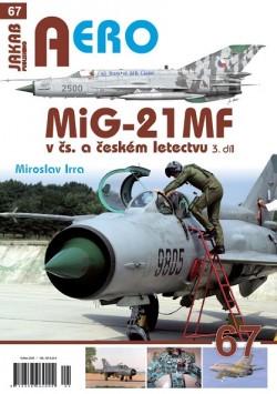AERO 67: MiG-21 MF v čs. a českém letectvu 3.díl