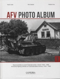 AFV PHOTO ALBUM VOL.1 - Bojová technika na území Československa v letech 1938-1968